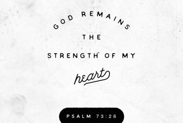 October 15th – Psalm 73:26