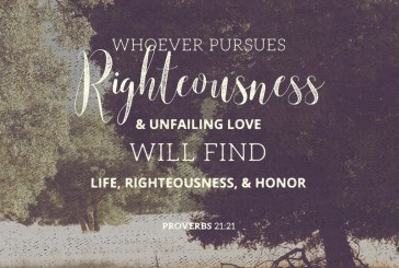 April 22nd – Proverbs 21:21